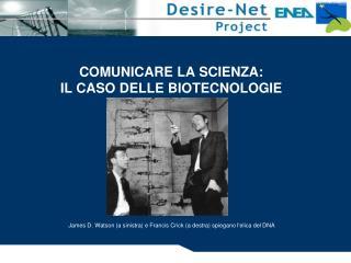 COMUNICARE LA SCIENZA:  IL CASO DELLE BIOTECNOLOGIE
