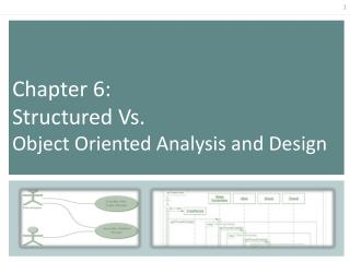 Chapter  6:  Structured Vs.  Object Oriented Analysis and Design