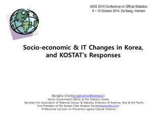 Socio-economic & IT Changes in Korea,  and KOSTAT�s Responses