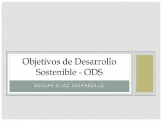Objetivos de Desarrollo Sostenible - ODS