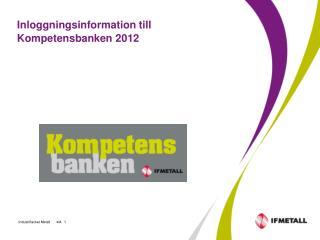 Inloggningsinformation till Kompetensbanken 2012