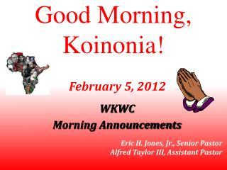 Good Morning, Koinonia