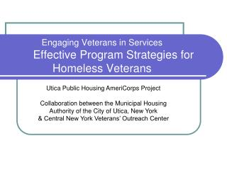 Engaging Veterans in Services Effective Program Strategies for Homeless Veterans