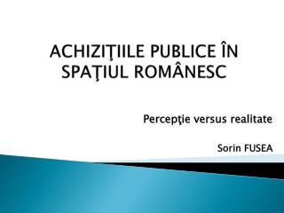ACHIZIŢIILE PUBLICE ÎN SPAŢIUL ROMÂNESC