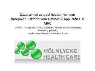 Opzetten en actueel houden van een  Sharepoint  Platform voor  Devices  & Applicaties  bij MHC