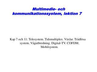 Multimedie- och kommunikationssystem, lektion 7