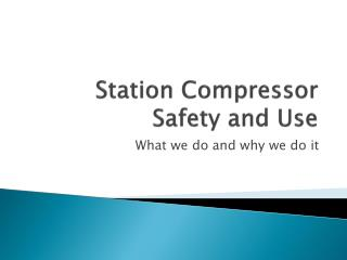 Station Compressor Safety and Use
