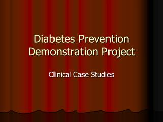 Diabetes Prevention Demonstration Project