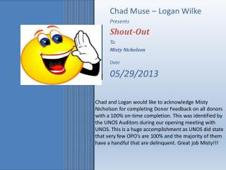 Chad Muse – Logan Wilke Presents Shout-Out To Misty Nicholson Date 05/29/2013
