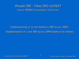 Prosjekt 20E – Våren 2002 ved HiST