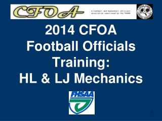 2014 CFOA Football Officials Training: HL & LJ Mechanics