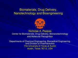 Biomaterials, Drug Delivery,  Nanotechnology and Bioengineering
