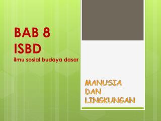BAB 8 ISBD ilmu sosial budaya dasar