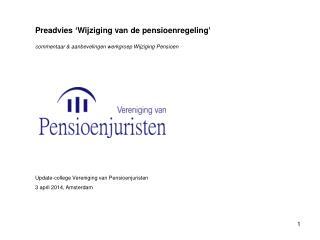 Preadvies ' Wijziging  van de  pensioenregeling '