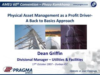 Physical Asset Management as a Profit Driver- A Back to Basics Approach
