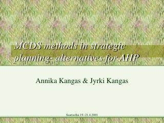 MCDS methods in strategic planning- alternatives for AHP