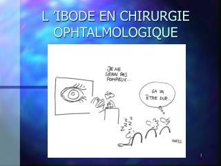 L'IBODE EN CHIRURGIE OPHTALMOLOGIQUE