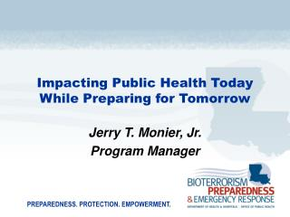 Impacting Public Health Today While Preparing for Tomorrow