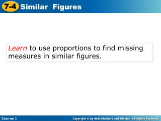 Learn  to use proportions to find missing measures in similar figures.