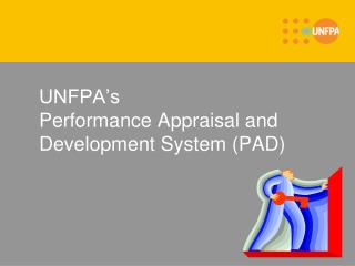 UNFPA's Performance Appraisal and Development System (PAD)