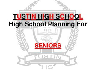 T U S T I N  H I G H  S C H O O L High School Planning For SENIORS