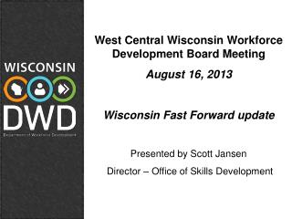 West Central Wisconsin Workforce Development Board Meeting  August 16, 2013