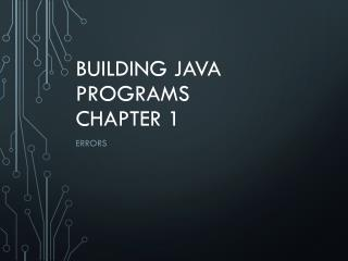 Building Java Programs Chapter 1
