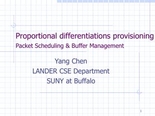 Proportional differentiations provisioning  Packet Scheduling & Buffer Management