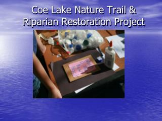 Coe Lake Nature Trail & Riparian Restoration Project