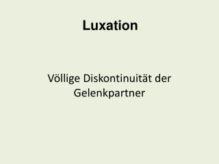 Luxation