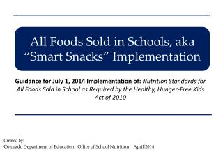 All Foods Sold in Schools, aka �Smart Snacks� Implementation
