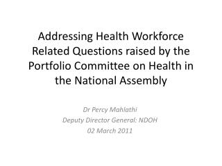 Dr Percy Mahlathi Deputy Director General: NDOH 02 March 2011
