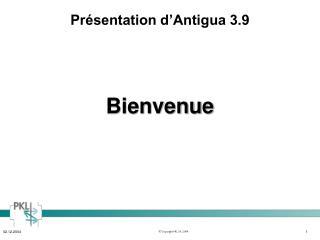 Présentation d'Antigua 3.9