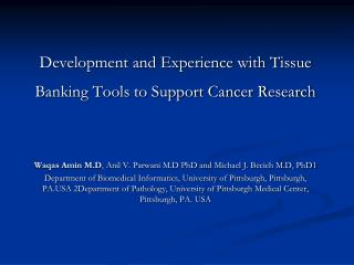 Development and Experience with Tissue Banking Tools to Support Cancer Research