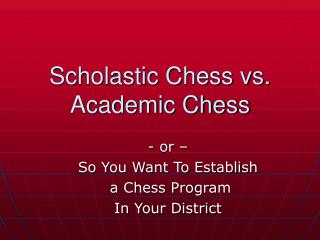 Scholastic Chess vs. Academic Chess