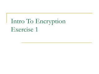 Intro To Encryption Exercise 1