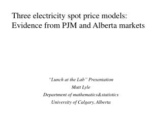 Three electricity spot price models: Evidence from PJM and Alberta markets