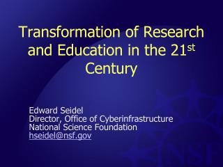 Transformation of Research and Education in the 21 st  Century