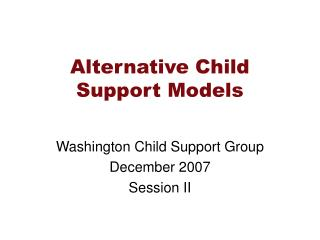 Alternative Child Support Models