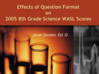 Effects of Question Format  on  2005 8th Grade Science WASL Scores