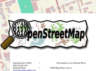 Introduction to OSM|Presentation cc-by Richard Weait weait