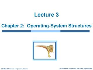 Lecture 3 Chapter 2:  Operating-System Structures