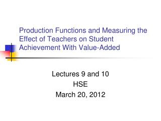 Production Functions and Measuring the Effect of Teachers on Student Achievement With Value-Added