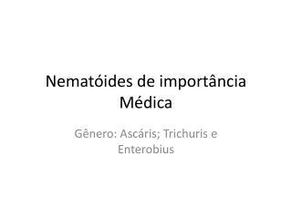 Nematóides de importância Médica