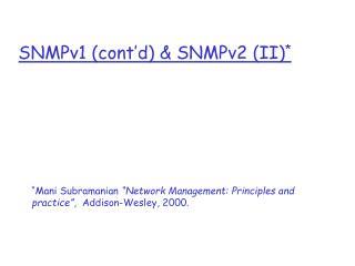 SNMPv1 (cont'd) & SNMPv2 (II) *
