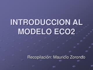 INTRODUCCION AL MODELO ECO2
