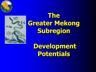 The  Greater Mekong Subregion   Development Potentials