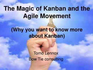 The Magic of Kanban and the Agile Movement (Why you want to know more about Kanban)
