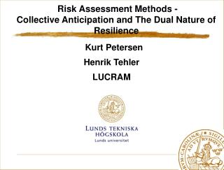 Risk Assessment Methods - Collective Anticipation and The Dual Nature of Resilience