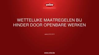 WETTELIJKE MAATREGELEN BIJ HINDER DOOR OPENBARE WERKEN update 26 02 2013